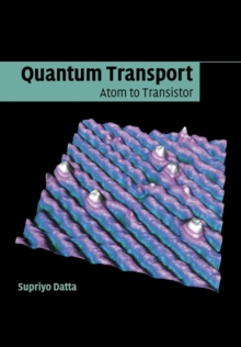 Quantum Transport : Atom to Transistor, Paperback Book