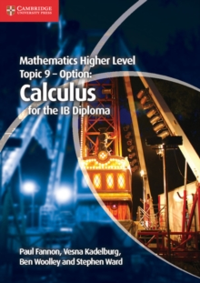 IB Diploma : Mathematics Higher Level for the IB Diploma Option Topic 9 Calculus, Paperback / softback Book