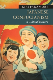 Japanese Confucianism : A Cultural History, Paperback Book