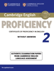 Cambridge English Proficiency 2 Student's Book without Answers : Authentic Examination Papers from Cambridge English Language Assessment, Paperback Book