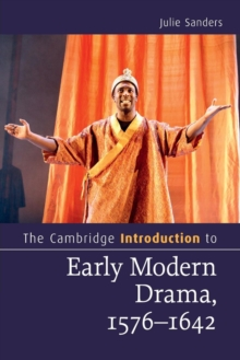 Cambridge Introductions to Literature : The Cambridge Introduction to Early Modern Drama, 1576-1642, Paperback / softback Book