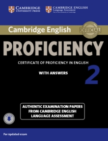 CPE Practice Tests : Cambridge English Proficiency 2 Student's Book with Answers with Audio: Authentic Examination Papers from Cambridge English Language Assessment, Mixed media product Book