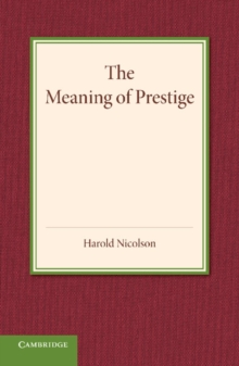 The Meaning of Prestige : The Rede Lecture 1937, Paperback Book
