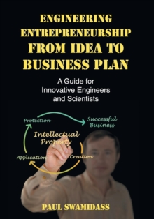Engineering Entrepreneurship from Idea to Business Plan : A Guide for Innovative Engineers and Scientists, Paperback Book