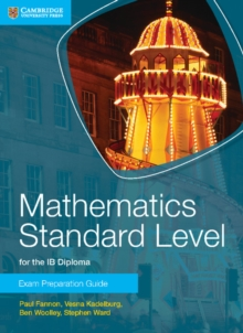 Mathematics Standard Level for the IB Diploma Exam Preparation Guide, Paperback / softback Book
