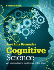 Cognitive Science : An Introduction to the Science of the Mind, Paperback Book