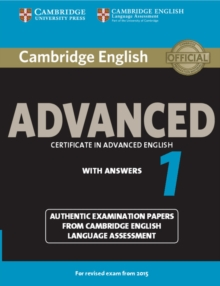 Cambridge English Advanced 1 for Revised Exam from 2015 Student's Book with Answers : Authentic Examination Papers from Cambridge English Language Assessment, Paperback / softback Book