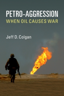 Petro-Aggression : When Oil Causes War, Paperback Book