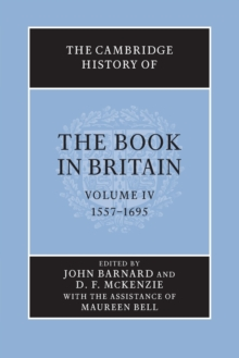 The Cambridge History of the Book in Britain : 1557-1695 Volume 4, Paperback / softback Book