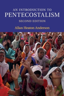 An Introduction to Pentecostalism : Global Charismatic Christianity, Paperback Book
