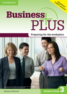 Business Plus Level 3 Student's Book : Preparing for the Workplace, Paperback Book