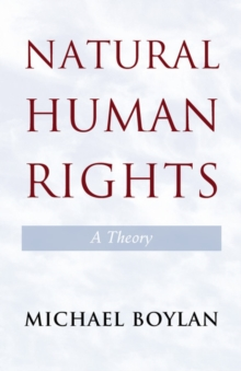 Natural Human Rights : A Theory, Paperback Book