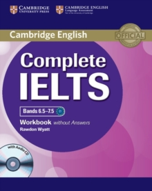 Complete : Complete IELTS Bands 6.5-7.5 Workbook without Answers with Audio CD, Mixed media product Book