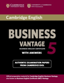 BEC Practice Tests : Cambridge English Business 5 Vantage Student's Book with Answers, Paperback / softback Book