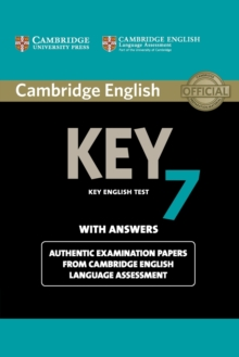 Cambridge English Key 7 Student's Book with Answers : Authentic Examination Papers from Cambridge English Language Assessment, Paperback / softback Book