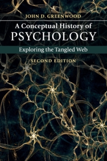 A Conceptual History of Psychology : Exploring the Tangled Web, Paperback Book