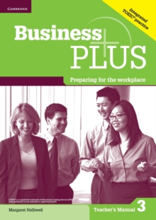 Business Plus Level 3 Teacher's Manual : Preparing for the Workplace, Paperback Book