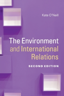 Themes in International Relations : The Environment and International Relations, Paperback / softback Book
