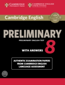 Cambridge English Preliminary 8 Student's Book Pack (Student's Book with Answers and Audio CDs (2)) : Authentic Examination Papers from Cambridge English Language Assessment, Mixed media product Book