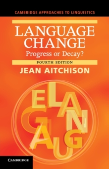Language Change : Progress or Decay?, Paperback Book