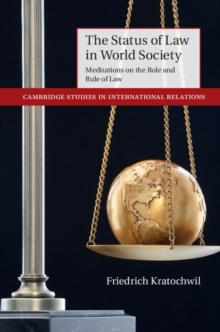 The Status of Law in World Society : Meditations on the Role and Rule of Law, Paperback Book