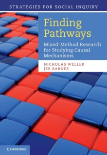 Finding Pathways : Mixed-Method Research for Studying Causal Mechanisms, Paperback Book