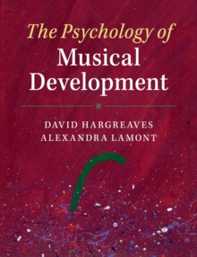 The Psychology of Musical Development, Paperback / softback Book