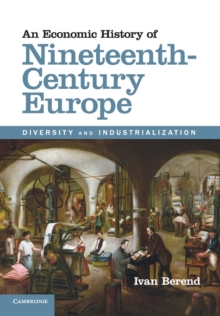 An Economic History of Nineteenth-Century Europe : Diversity and Industrialization, Paperback Book