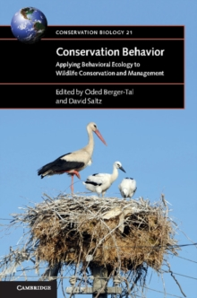 Conservation Behavior : Applying Behavioral Ecology to Wildlife Conservation and Management, Paperback Book