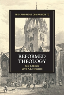 Cambridge Companions to Religion : The Cambridge Companion to Reformed Theology, Paperback / softback Book
