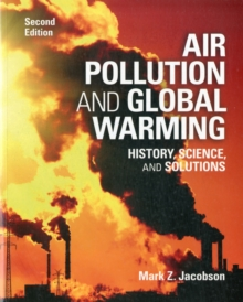 Air Pollution and Global Warming : History, Science, and Solutions, Paperback Book