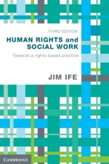 Human Rights and Social Work : Towards Rights-Based Practice, Paperback / softback Book