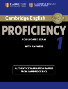 Cambridge English Proficiency 1 for Updated Exam Student's Book with Answers : Authentic Examination Papers from Cambridge ESOL, Paperback / softback Book