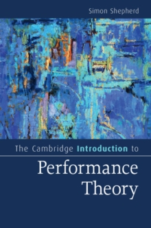 The Cambridge Introduction to Performance Theory, Paperback Book