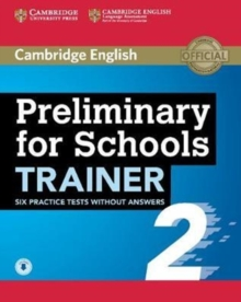 Preliminary for Schools Trainer 2 Six Practice Tests Without Answers with Audio, Mixed media product Book