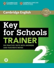 Key for Schools Trainer 2 Six Practice Tests with Answers and Teacher's Notes with Audio, Mixed media product Book