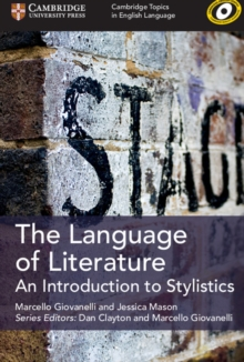 Cambridge Topics in English Language : The Language of Literature  : An Introduction to Stylistics, Paperback / softback Book