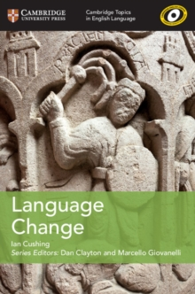 Cambridge Topics in English Language : Language Change, Paperback / softback Book
