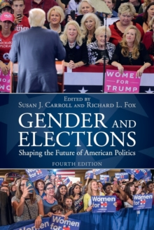 Gender and Elections : Shaping the Future of American Politics, Paperback / softback Book