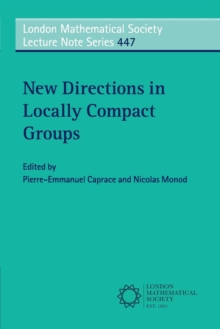 New Directions in Locally Compact Groups, Paperback Book