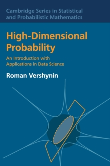 High-Dimensional Probability : An Introduction with Applications in Data Science, Hardback Book