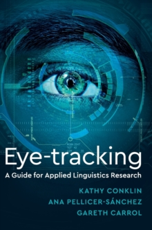 Eye-Tracking : A Guide for Applied Linguistics Research, Hardback Book