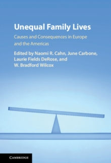 Unequal Family Lives : Causes and Consequences in Europe and the Americas, Hardback Book