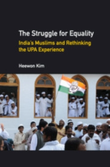 The Struggle for Equality : India's Muslims and Rethinking the UPA Experience, Hardback Book