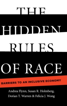 The Hidden Rules of Race : Barriers to an Inclusive Economy, Hardback Book