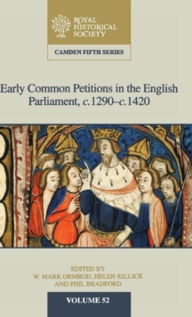 Early Common Petitions in the English Parliament, c.1290-c.1420, Hardback Book