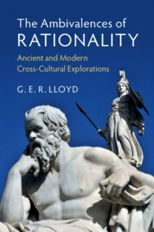 The Ambivalences of Rationality : Ancient and Modern Cross-Cultural Explorations, Hardback Book