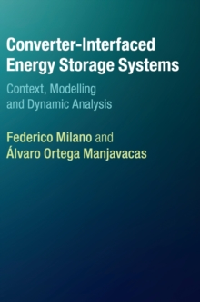 Converter-Interfaced Energy Storage Systems : Context, Modelling and Dynamic Analysis, Hardback Book