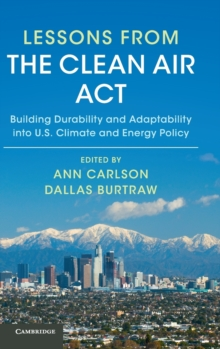 Lessons from the Clean Air Act : Building Durability and Adaptability into US Climate and Energy Policy, Hardback Book
