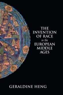The Invention of Race in the European Middle Ages, Hardback Book